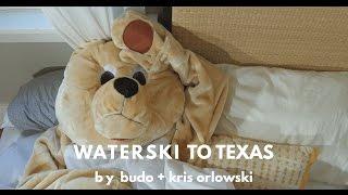 Budo & Kris Orlowski - Waterski To Texas