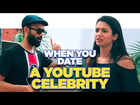 ScoopWhoop: When You Date A YouTube Celebrity Ft. Be YouNick And Anjali Barot