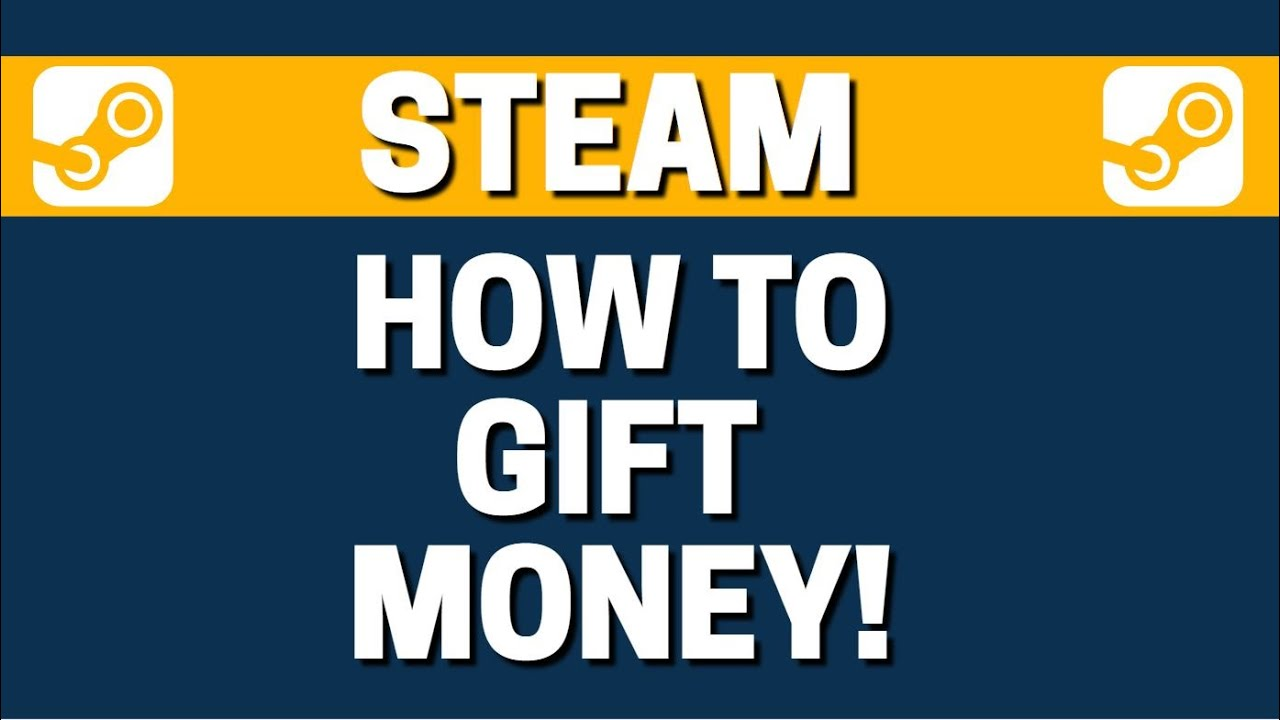 How To Gift Money In Steam