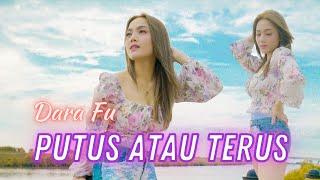 Download lagu Putus Atau Terus - Dara Fu (Dangdut Cover Version)