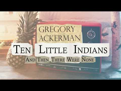 Gregory Ackerman  Ten Little IndiansAnd Then There Were None  Audio