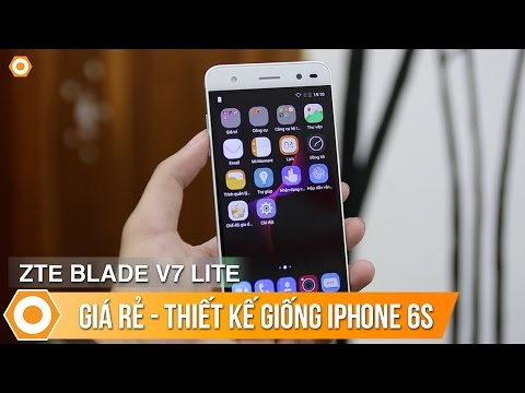 Trên tay ZTE BLADE V7 LITE - Chiến binh giá rẻ sắp về Việt Nam