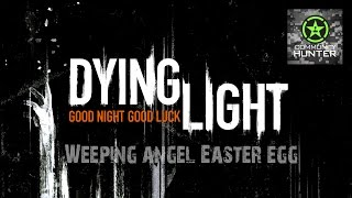 Weeping Angel Easter Egg - Dying Light