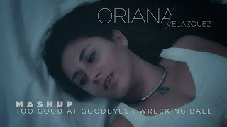 Sam Smith  - Too Good At Goodbyes and Wrecking Ball Mashup (Cover by Oriana Velazquez)