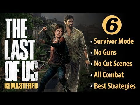 The Last of Us - No Guns Gameplay Only - Survivor - Chapter 4 Part 2 - Bill's Town Strategy