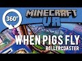 Minecraft 360 degree VR WHEN PIGS FLY ROLLERCOASTER