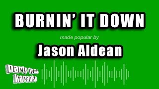 Jason Aldean Burnin 39 It Down Karaoke Version
