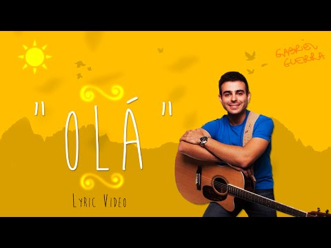"Gabriel Guerra - ""Olá"" (Lyric Video)"