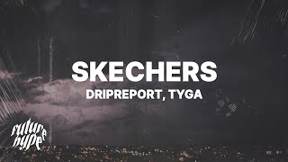 DripReport - Skechers Remix (Lyrics) ft. Tyga