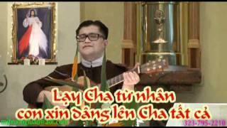 Karaoke-Chúc tụng, ca ngợi Thiên Chúa. Bài hát: Lạy Cha Từ Nhân.Cha Trường Luân