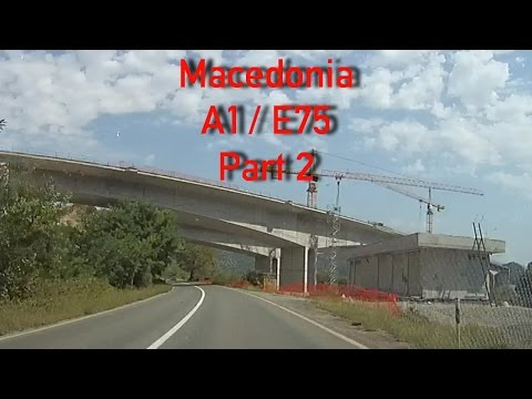 A1/E75 Macedonia (Part 2) 2x Speed
