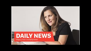 Daily News - Canada opposes US tariff substitution with its quota system, Freeland said