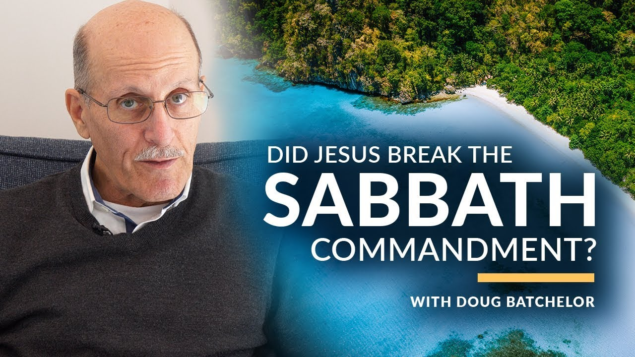 Did Jesus Break The Sabbath Commandment? with Doug Batchelor (Amazing Facts)