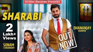 SHARABI (Official )| Dhananjay Sharma, Sonam Chaudhary | New Haryanvi Song 2019 #DreamRecords