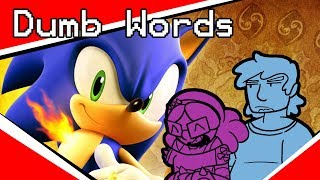 Sonic and the Secret Deadlines | Dumb Words | #2