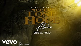 Alkaline - Never Lose Hope (Official Audio)