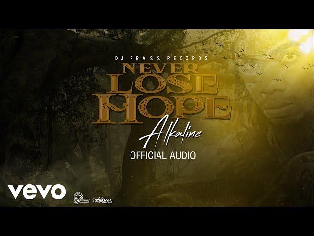 Never Lose Hope - Alkaline | Shazam