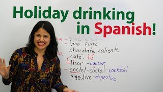 Holiday drinking in Spanish! Learn vocabulary and culture!