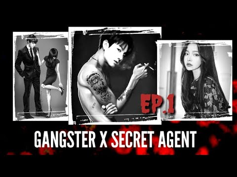 [JUNGKOOK FF] Gangster X Secret Agent [EP:1]