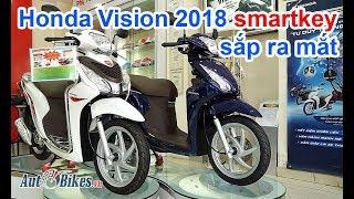 Tuần này, Honda Vision Smartkey 2018 trình làng. Giá đề xuất tăng 500-800 nghìn
