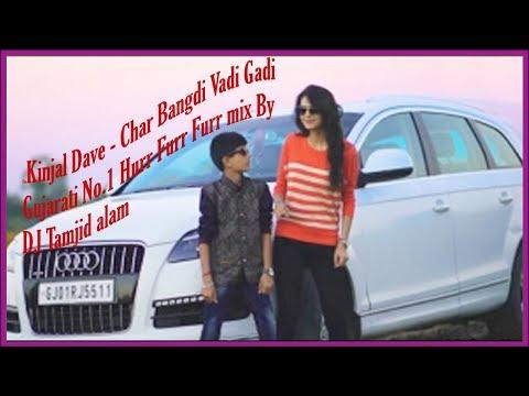 Kinjal Dave - Char Bangdi Vadi Gadi Gujarati No.1 mix By DJ Tamjid alam