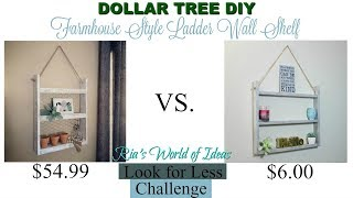 LOOK FOR LESS CHALLENGE   DOLLAR TREE DIY   FARMHOUSE STYLE LADDER WALL SHELF