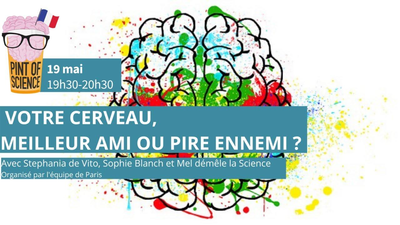 Votre cerveau, meilleur ami ou pire ennemi ? (Paris)