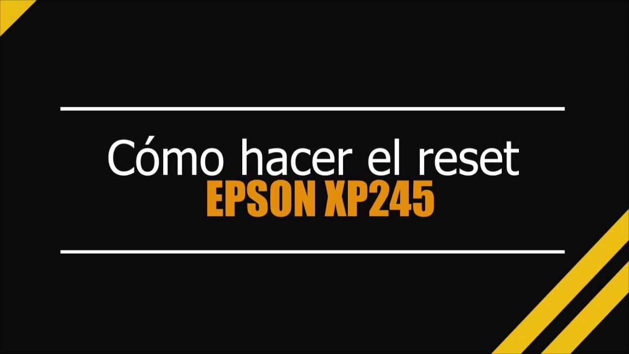 Reset Epson XP245 Almohadillas Mexico - Reset 100% Libre de Virus