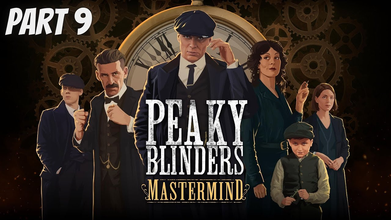 Download Peaky Blinders Mastermind Walkthrough Part 9 (No Commentary) Seeds of Discontent