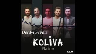 Koliva - Derd-i Sevda (Nafile - 2017)
