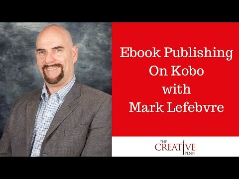 Ebook Publishing On Kobo With Mark Lefebvre