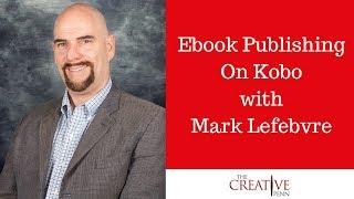 Video Ebook Publishing On Kobo With Mark Lefebvre download MP3, 3GP, MP4, WEBM, AVI, FLV Juni 2018