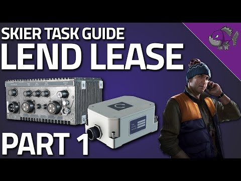 Lend Lease Part 1 - Skier Task Guide 0.12 - Escape From Tarkov