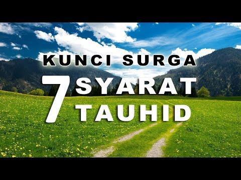 Kunci Surga - 7 Syarat Tauhid - Ust. Abdurrahman Thoyyib, Lc