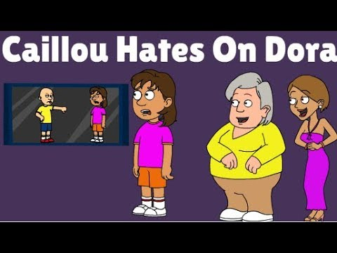 foto de Caillou Hates On Dora / Ungrounded / Dora Gets Grounded (REQUEST) YouTube