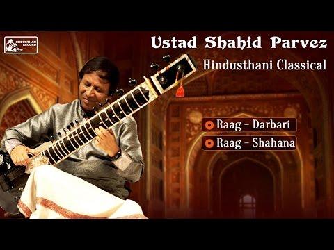 Best of Ustad Shahid Parvez | Sitar | Hindusthani Classical I Raga Darbari | Raga Shahana