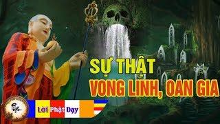 OAN GIA TRÁI CHỦ và Những Sự Thật Về VONG LINH bạn cần biết | Phật Pháp Nhiệm Màu