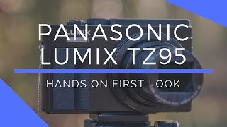 Panasonic Lumix TZ95 Hands On Review