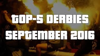 World of Ultras: Top-5 Derbies (September 2016)