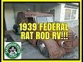 Look What I Found! A 1939 Federal Rat Rod RV!!!