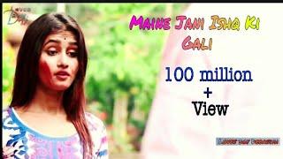 Maine Jani Ishq Ki Gali 💕 Love story video Song