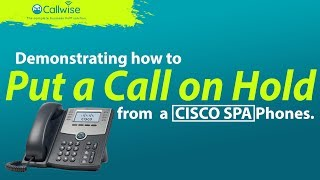How To Put A Call On Hold Cisco SPA Handset | Callwise