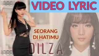 Dilza - Seseorang Dihatimu #lirik
