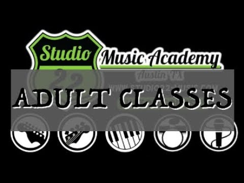 Studio 22 Music Academy  Adult Classes