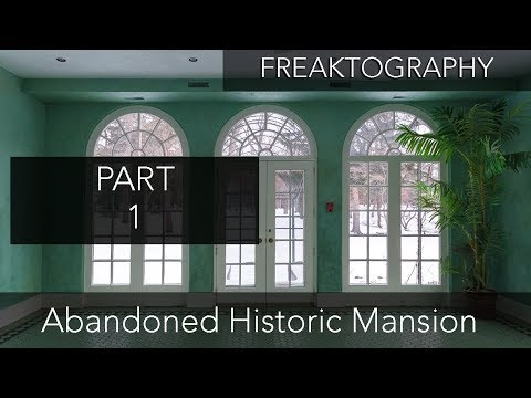 PART 1 - Historic Unoccupied Vacant and Abandoned Mansion