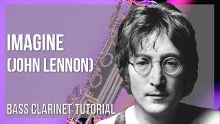 How to play Imagine by John Lennon on Bass Clarinet (Tutorial)