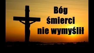 Bóg śmierci nie wymyślił - kazanie ks. Łukasza Gąsiorowskiego