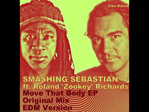 Smashing Sebastian ft Roland Zookey Richards - Move That Body