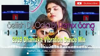 Selfish Dil New Odia Dj Song 2019  //Dhamaka Vibration Dance Mix DjSm Production