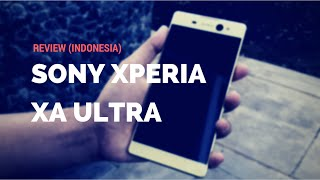 Review Sony Xperia XA Ultra (Indonesia)